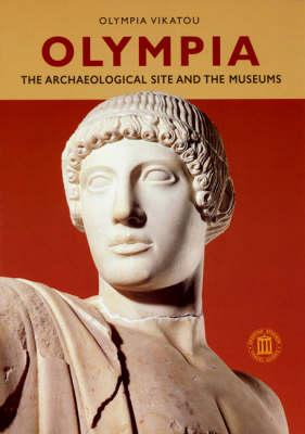 Image for Olympia - The Archaeological Site and the Museums (Archaeological Guides)