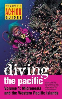 Image for Diving the Pacific: Volume 1: Micronesia and the Western Pacific Islands