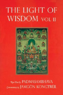 Light of Wisdom, Vol. II, Padmasambhava; Jamgon Kongtrul