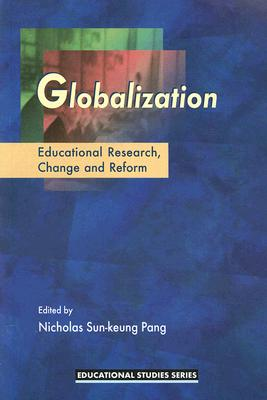 Image for Globalization: Education Research, Change and Reform