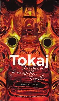 Image for Tokaj  A Companion for the Bibulous Traveller