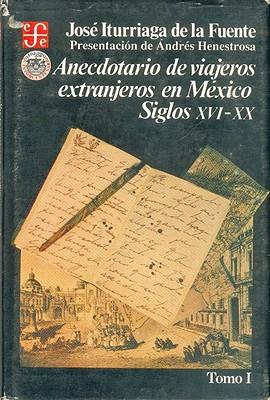Image for Anecdotario de viajeros extranjeros en México : siglos XVI-XX, I (Psiquiatria y Psicologa) (Spanish Edition)