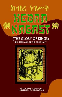 Kebra Nagast: (The Glory of Kings)
