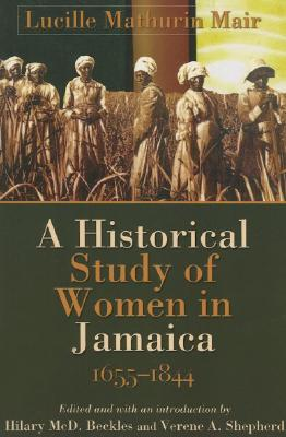 Image for A Historical Study of Women in Jamaica, 1655-1844 (Caribbean History)