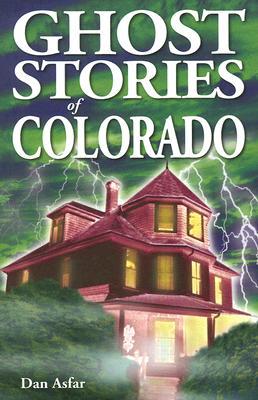 Ghost Stories of Colorado, Asfar, Dan