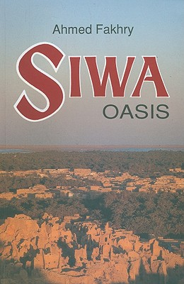 Siwah Oasis, Fakhry, Ahmed