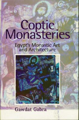 Image for Coptic Monasteries: Egypt's Monastic Art and Architecture