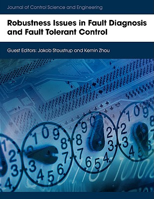 Robustness Issues in Fault Diagnosis and Fault Tolerant Control, Jakob Stoustrup (Editor), Kemin Zhou (Editor)