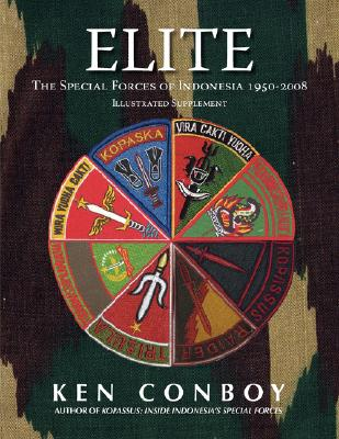 ELITE: The Special Forces of Indonesia 1950-2008 (Full Color Illustrated Supplement), Conboy, Ken