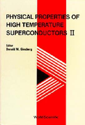 Image for Physical Properties of High Temperature Superconductors II (v. 2)