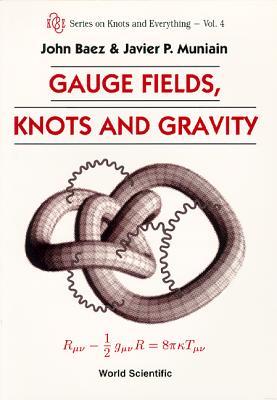 Gauge Fields, Knots And Gravity, Baez, John; Muniain, Javier P.