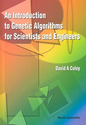 Introduction to Genetic Algorithms for Scientists and Engineers, Coley, David A