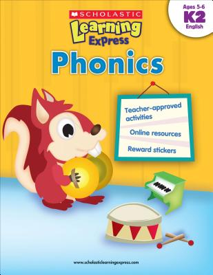 Scholastic Learning Express: Phonics, Scholastic, Inc