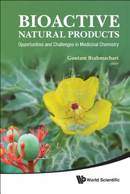 Bioactive Natural Products: Opportunities and Challenges in Medicinal Chemistry, Goutam Brahmachari