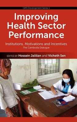 Improving Health Sector Performance: Institutions, Motivations and Incentives - The Cambodia Dialogue