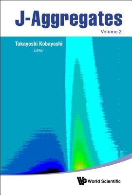 J-Aggregates (Volume 2), Takayoshi Kobayashi