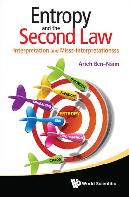Image for Entropy And The Second Law: Interpretation And Misss-Interpretationsss