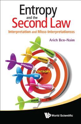 Entropy and the Second Law: Interpretation and Misss-Interpretations, Ben-Naim, Arieh