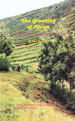Greening of Africa. Breaking Through in the Battle for Land and Food, The, Harrison, Paul