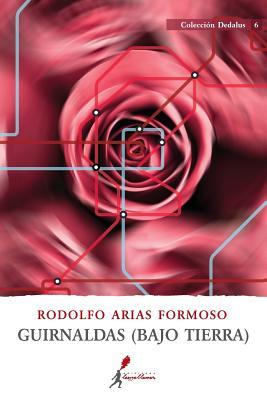 Guirnaldas (Bajo Tierra) (Spanish Edition), Arias Formoso, Rodolfo
