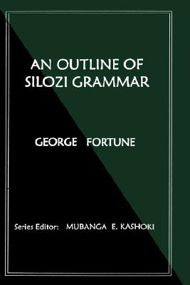 Outline of Silozi Grammar, An, Fortune, George