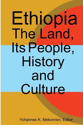 Ethiopia: The Land, Its People, History and Culture
