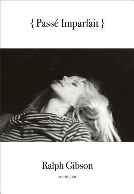 Image for Ralph Gibson: Passé Imparfait