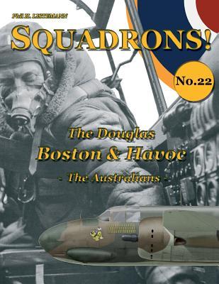 The Douglas Boston & Havoc: The Australians (SQUADRONS!) (Volume 22), Listemann, Phil H.